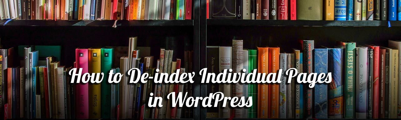 "Title banner for the page - reads ""How to De-index Individual Pages in WordPress"""