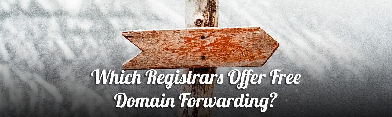"""Header Image for post with title: """"Which Domain Registrars Offer Free Domain Forwarding?"""""""